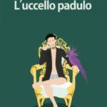 L'UCCELLO PADULO di Giovanni Lucchese ‒ la famiglia che ti scegli